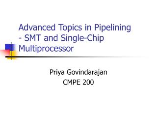 Advanced Topics in Pipelining - SMT and Single-Chip Multiprocessor