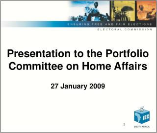 Presentation to the Portfolio Committee on Home Affairs 27 January 2009