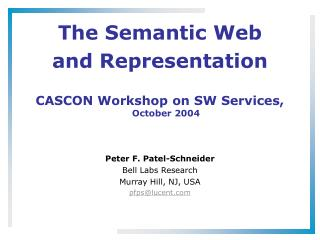 The Semantic Web and Representation CASCON Workshop on SW Services,  October 2004