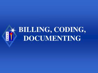 BILLING, CODING, DOCUMENTING