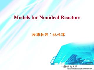 Models for Nonideal Reactors