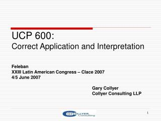 UCP 600:  Correct Application and Interpretation Feleban XXIII Latin American Congress – Clace 2007  4/5 June 2007