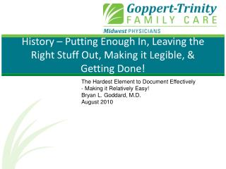 History – Putting Enough In, Leaving the Right Stuff Out, Making it Legible, & Getting Done!