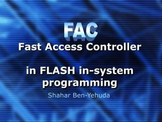 Fast Access Controller in FLASH in-system programming