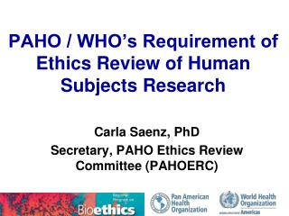 PAHO / WHO's Requirement of Ethics Review of Human Subjects Research