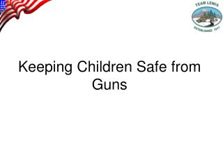 Keeping Children Safe from Guns