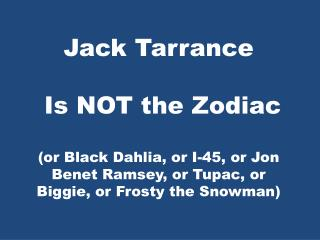 Jack Tarrance is not Zodiac