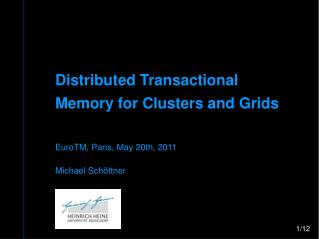 Distributed Transactional Memory for Clusters and Grids EuroTM, Paris, May 20th, 2011