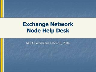 Exchange Network  Node Help Desk