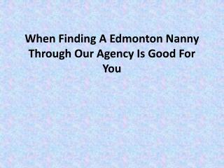 When Finding A Edmonton Nanny Through Our Agency Is Good For