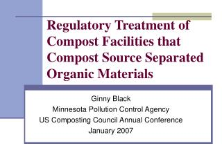 Regulatory Treatment of Compost Facilities that Compost Source Separated Organic Materials