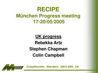RECIPE  M ü nchen Progress meeting  17-20/05/2005
