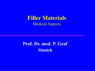 Filler Materials Medical Aspects