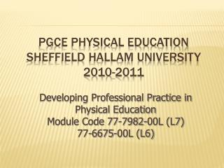 PGCE Physical Education  Sheffield Hallam University 2010-2011
