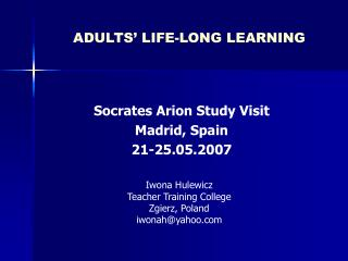 ADULTS' LIFE-LONG LEARNING