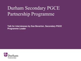 Durham Secondary PGCE  Partnership Programme