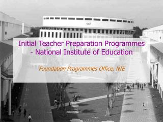 Initial Teacher Preparation Programmes - National Institute of Education
