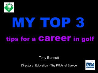 Tony Bennett   Director of Education - The PGAs of Europe