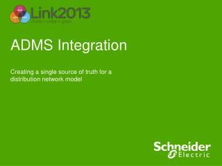 ADMS Integration