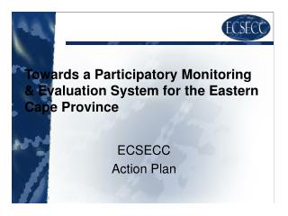 Towards a Participatory Monitoring & Evaluation System for the Eastern Cape Province