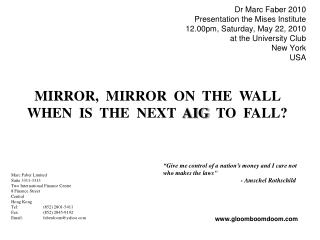 MIRROR,  MIRROR  ON  THE  WALL WHEN  IS  THE  NEXT   AIG   TO  FALL?