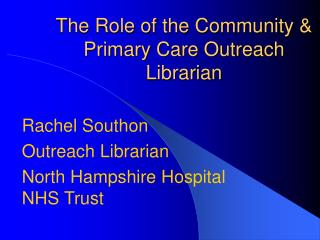 The Role of the Community & Primary Care Outreach Librarian