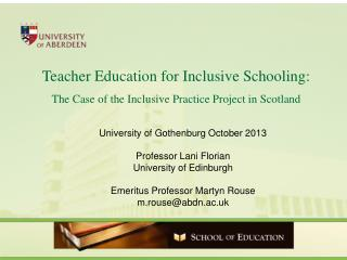 Teacher Education for Inclusive Schooling:  The Case of the Inclusive Practice Project in Scotland