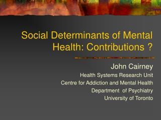 Social Determinants of Mental Health: Contributions ?