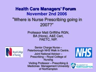 "Health Care Managers' Forum  November 2nd 2006 "" Where is Nurse Prescribing going in 2007?"""