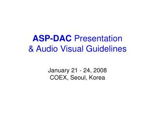 ASP-DAC  Presentation  & Audio Visual Guidelines