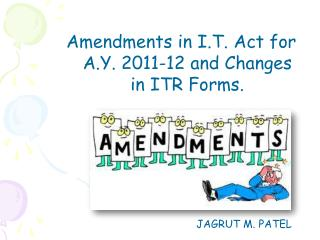 Amendments in I.T. Act for A.Y. 2011-12 and Changes in ITR Forms.