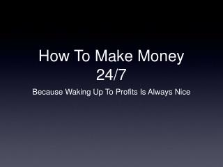 The Secret Weapon To Make Money Online 24/7