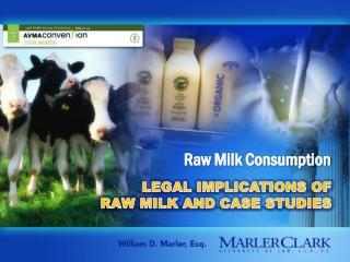 LEGAL IMPLICATIONS OF RAW MILK AND CASE STUDIES