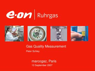 Gas Quality Measurement Peter Schley