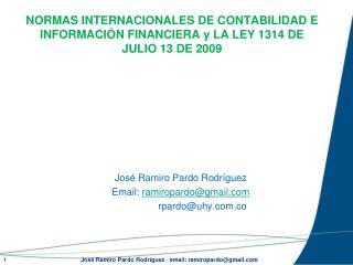 José Ramiro Pardo Rodríguez Email:  ramiropardo@gmail    rpardo@uhy.co