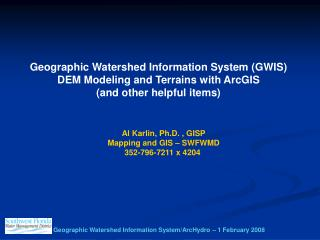 Geographic Watershed Information System (GWIS) DEM Modeling and Terrains with ArcGIS