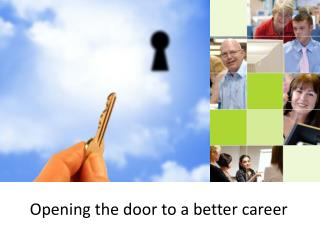 Opening the door to a better career