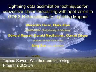 Topics: Severe Weather and Lightning Program: JCSDA