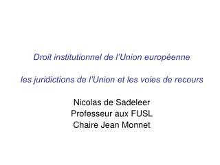 Droit institutionnel de l'Union européenne les juridictions de l'Union et les voies de recours