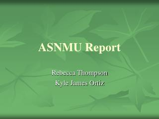 ASNMU Report