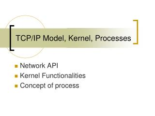 TCP/IP Model, Kernel, Processes