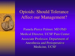Opioids: Should Tolerance Affect our Management?
