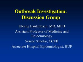 Outbreak Investigation: Discussion Group