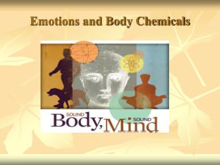 Emotions and Body Chemicals