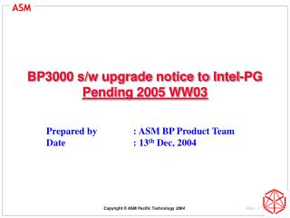 BP3000 s/w upgrade notice to Intel-PG Pending 2005 WW03