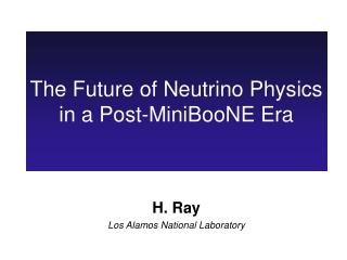 The Future of Neutrino Physics in a Post-MiniBooNE Era