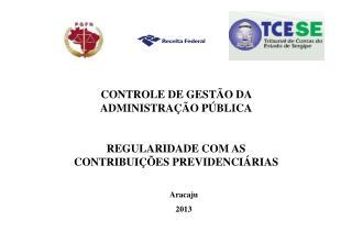 CONTROLE DE GESTÃO DA ADMINISTRAÇÃO PÚBLICA REGULARIDADE COM AS CONTRIBUIÇÕES PREVIDENCIÁRIAS
