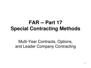 FAR -- Part 17  Special Contracting Methods