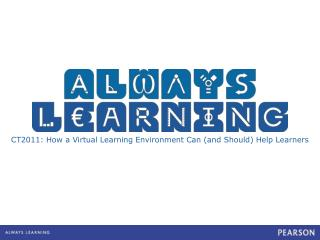 CT2011: How a Virtual Learning Environment Can (and Should) Help Learners
