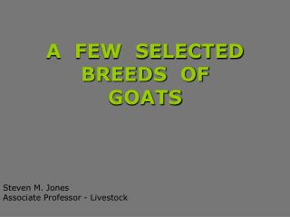 A  FEW  SELECTED BREEDS  OF  GOATS